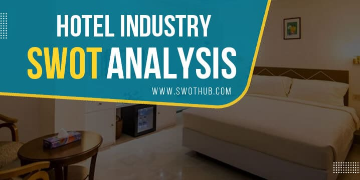 hotel industry swot analysis