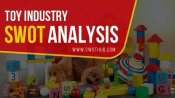 toy industry swot analysis